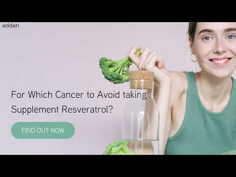 For Which Cancer to Avoid taking Supplement Resveratrol
